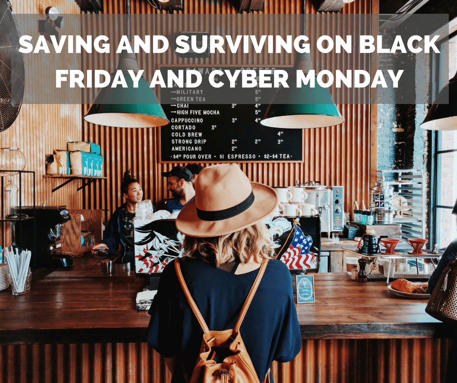 Saving And Surviving on Black Friday and Cyber Monday