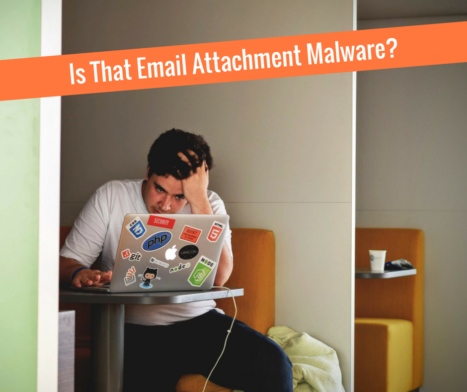 Is That Email Attachment Malware?