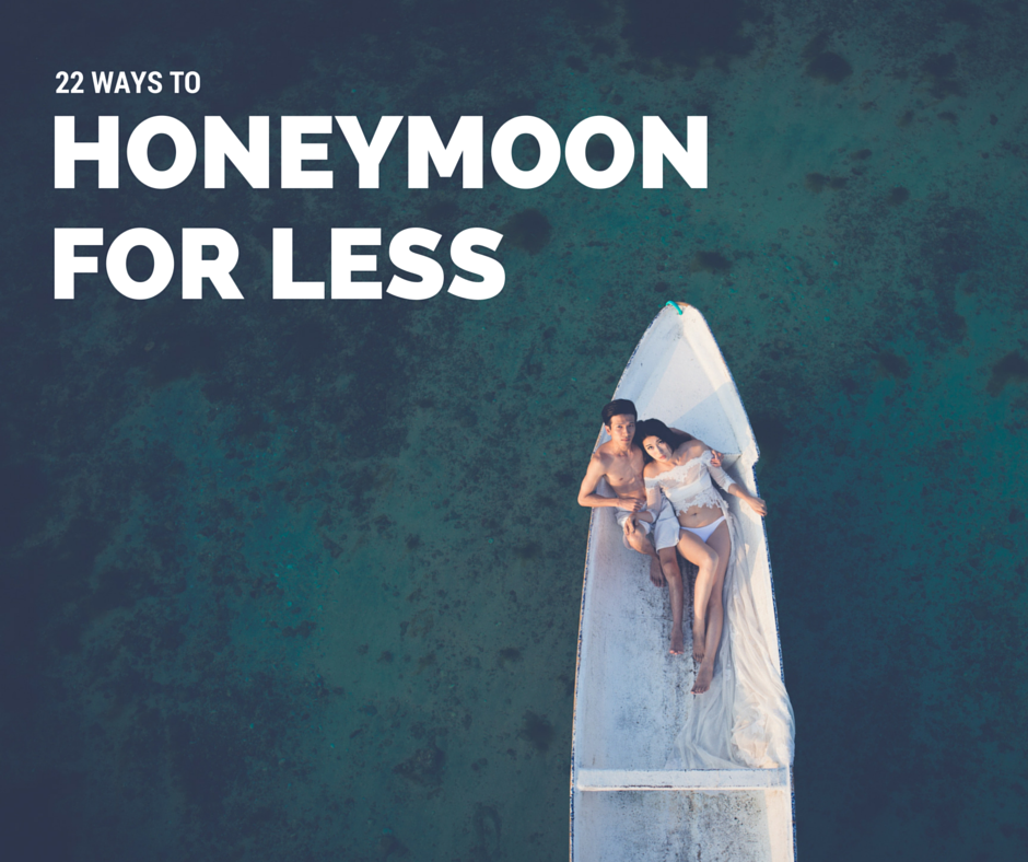 22 Ways to Honeymoon for Less
