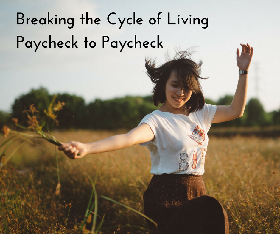 Breaking the Cycle of Living Paycheck to Paycheck