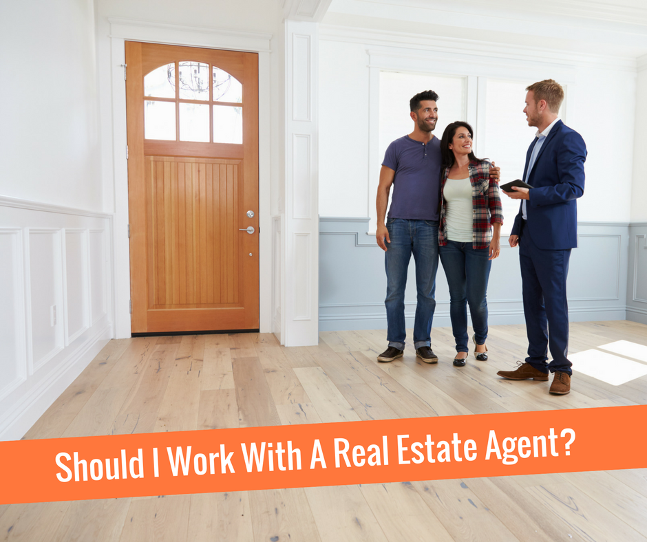 Should I Work with a Real Estate Agent?