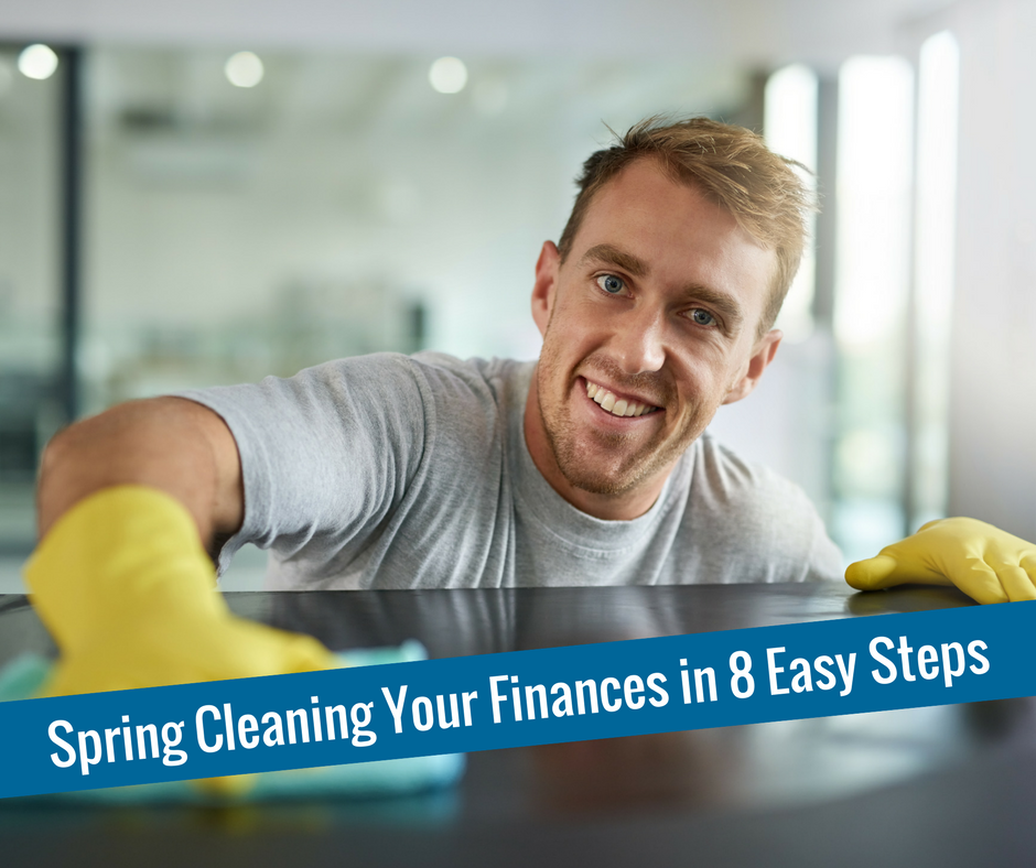 Spring Cleaning Your Finances In 8 Easy Steps
